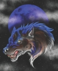 Born Under A Bad Moon: Blue Wolf Blue Moon College Rule Composition Notebook Cover Image