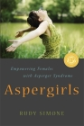 Aspergirls: Empowering Females with Asperger Syndrome Cover Image