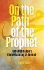 On the Path of the Prophet: Fethullah Gulen's Understanding of Sunnah Cover Image