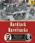 Hardtack and Haversacks: Recipes and Their Stories of the American Civil War Cover Image