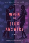 When the Echo Answers: A Companion to In the Echo of this Ghost Town Cover Image
