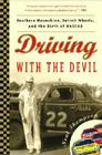 Driving with the Devil: Southern Moonshine, Detroit Wheels, and the Birth of NASCAR Cover Image