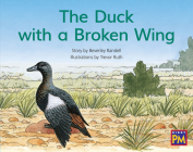 The Duck with a Broken Wing: Leveled Reader Blue Fiction Level 9 Grade 1 (Rigby PM) Cover Image