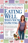 What to Expect: Eating Well When You're Expecting Cover Image