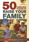 50 Fabulous Places to Raise Your Family, Third Edition Cover Image