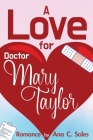 A Love for Doctor Mary Taylor Cover Image
