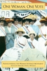 One Woman, One Vote: Rediscovering the Women's Suffrage Movement Cover Image
