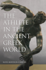 The Athlete in the Ancient Greek World, Volume 61 Cover Image