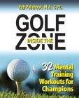 Golf Inside the Zone: 32 Mental Training Workouts for Champions Cover Image