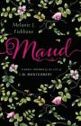 Maud: A Novel Inspired by the Life of L.M. Montgomery Cover Image