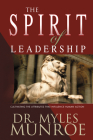 The Spirit of Leadership: Cultivating the Attributes That Influence Human Action Cover Image