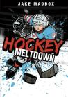 Hockey Meltdown (Jake Maddox Sports Stories) Cover Image