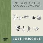 False Memories of a Cape Cod Clam Shack Cover Image