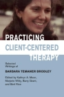 Practicing Client-Centered Therapy: Selected Writings of Barbara Temaner-Brodley Cover Image