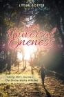 I Am Universal Oneness: Along Life's Journey the Divine Walks with Me Cover Image