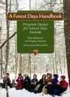 A Forest Days Handbook: Program Design for School Days Outside Cover Image