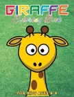Giraffe Coloring Book for Kids Ages 4-8: Giraffes Coloring Activity Book Perfect For Young Children Preschool Elementary Toddlers - Great Gift for Kid Cover Image