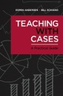 Teaching with Cases: A Practical Guide Cover Image
