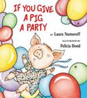 If You Give a Pig a Party (If You Give...) Cover Image