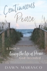 Continuous Peace: 4 Steps to Living the Life of Peace God Intended Cover Image
