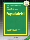 Psychiatrist: Passbooks Study Guide (Career Examination Series) Cover Image