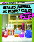 Beakers, Burners, and Balance Scales! Equipment in the Lab Cover Image