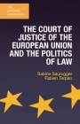 The Court of Justice of the European Union and the Politics of Law Cover Image