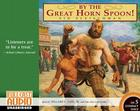 By the Great Horn Spoon! (Library) Cover Image