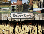Tobacco Sheds: Vanishing Treasures in the Connecticut River Valley Cover Image