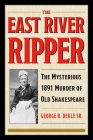 The East River Ripper: The Mysterious 1891 Murder of Old Shakespeare (True Crime History) Cover Image