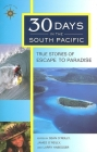 30 Days in the South Pacific: True Stories of Escape to Paradise Cover Image