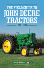 The Field Guide to John Deere Tractors: 1892-1991 Cover Image