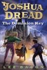Joshua Dread: The Dominion Key Cover Image