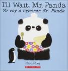 I'll Wait, Mr. Panda/Yo Voy a Esperar, Sr. Panda Cover Image