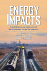 Energy Impacts: A Multidisciplinary Exploration of North American Energy Development Cover Image