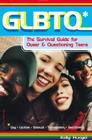 GLBTQ*: The Survival Guide for Queer & Questioning Teens Cover Image