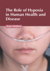 The Role of Hypoxia in Human Health and Disease Cover Image