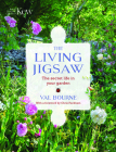 The Living Jigsaw: The Secret Life in Your Garden Cover Image