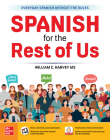 Spanish for the Rest of Us Cover Image