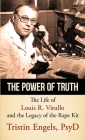 The Power of Truth: The Life of Louis R. Vitullo and the Legacy of the Rape Kit Cover Image