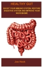 Healthy Gut: Health Gut: Boost Your Immune System, Restore Digestive System and Improve Your Microbiome Cover Image