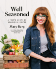 Well Seasoned: A Year's Worth of Delicious Recipes Cover Image