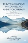 Enjoying Research in Counselling and Psychotherapy: Qualitative, Quantitative and Mixed Methods Research Cover Image