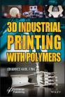 3D Industrial Printing with Polymers Cover Image