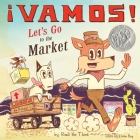 ¡Vamos! Let's Go to the Market (World of ¡Vamos!) Cover Image