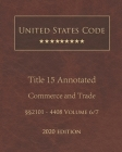United States Code Annotated Title 15 Commerce and Trade 2020 Edition §§2101 - 4408 Volume 6/7 Cover Image
