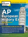 Cracking the AP European History Exam, 2020 Edition: Practice Tests & Proven Techniques to Help You Score a 5 (College Test Preparation) Cover Image