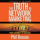The Truth in Network Marketing Lib/E: Crossing the Bridge on Your Journey to Success Cover Image