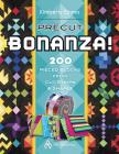 Precut Bonanza!: 200 Pieced Blocks from Cut Strips & Shapes Cover Image