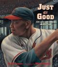 Just as Good: How Larry Doby Changed America's Game Cover Image